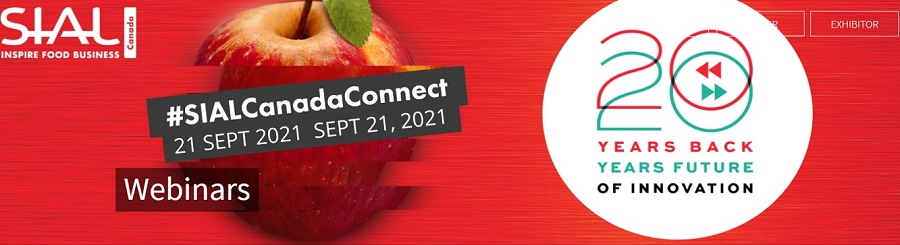 SIAL Canada Connect – a series of conferences which celebrate SIAL Canada's 20th anniversary will take place online on September 21st